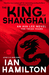 The King of Shanghai (Ava Lee, #7)