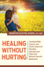 Healing Without Hurting: Treating ADHD, Apraxia, and Austism Spectrum Disorders Naturally