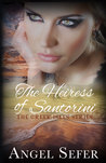 The Heiress of Santorini by Angel Sefer