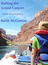 Rafting the Grand Canyon (bucket adventure guides Book 1)