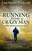 Running from a Crazy Man by Lori Stanley Roeleveld