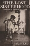 The Lost Sisterhood: Prostitution in America, 1900-1918