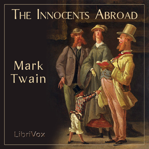 Download free The Innocents Abroad: or, The New Pilgrims' Progress PDF