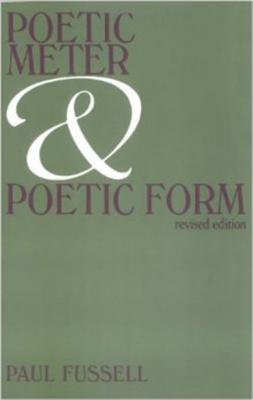 Poetic Meter and Poetic Form by Paul Fussell