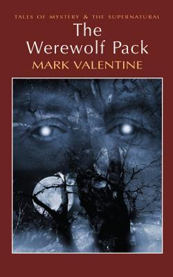 The Werewolf Pack by Mark Valentine