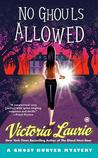 No Ghouls Allowed (Ghost Hunter Mystery, #9)