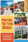 Painting the Town Orange by Pete Gershon