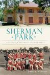 Sherman Park: A Legacy of Diversity in Milwaukee