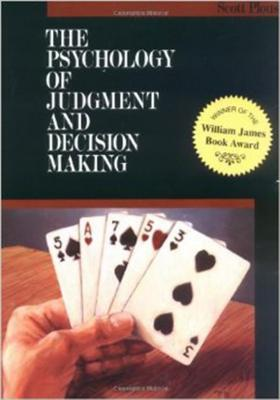 The Psychology of Judgment and Decision Making by Scott Plous