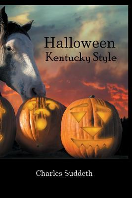 Halloween Kentucky Style by Charles Suddeth