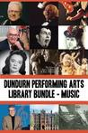 Dundurn Performing Arts Library Bundle — Musicians: Opening Windows / True Tales from the Mad, Mad, Mad World of Opera / Lois Marshall / John Arpin / Elmer Iseler / Jan Rubes / Music Makers / There's Music in These Walls / In Their Own Words / Emma Alb...