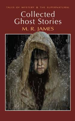Collected Ghost Stories by M.R. James