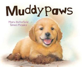 Muddypaws by Moira Butterfield