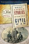 Best Little Stories from the Civil War: More Than 100 True Stories