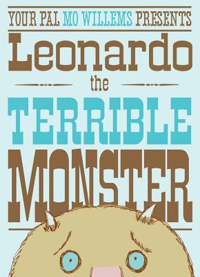 Leonardo, the Terrible Monster by Mo Willems