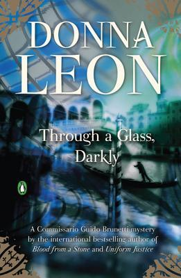 Through a Glass, Darkly: A Commissario Guido Brunetti Mystery