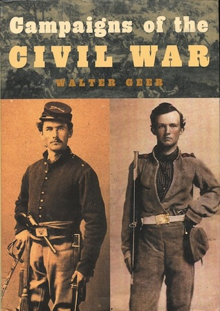 Read online Campaigns of the Civil War PDF by Walter Geer