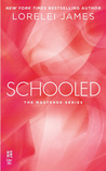 Schooled by Lorelei James