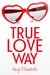 True Love Way by Mary  Elizabeth