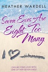 Seven Exes Are Eight Too Many by Heather Wardell
