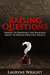 Raising Questions by Lauryne Wright