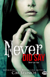 Never Did Say (Never Too Late, #3)