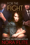 For The Fight by Nora Flite
