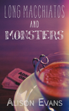 Long Macchiatos and Monsters