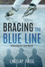 Bracing the Blue Line