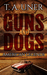 Guns and Dogs (American Leg...