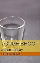 Tough Shoot: a short essay