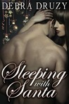 Sleeping with Santa by Debra Druzy