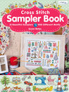 Cross Stitch Sampler Book: 15 Beautiful Samplers, 400 Different Motifs