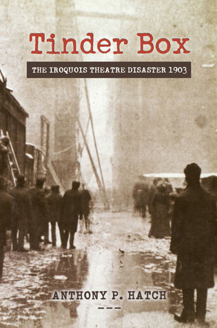 Tinder Box: The Iroquois Theatre Disaster 1903