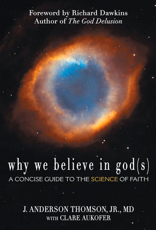 Why We Believe in God(s) by J. Anderson Thomson