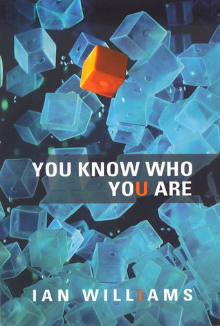 You Know Who You Are by Ian Williams
