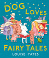 Dog Loves Fairy Tales