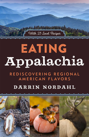 Eating Appalachia: Rediscovering Regional American Flavors