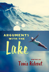 Arguments with the Lake