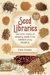 Seed Libraries: And Other Means of Keeping Seeds in the Hands of the People