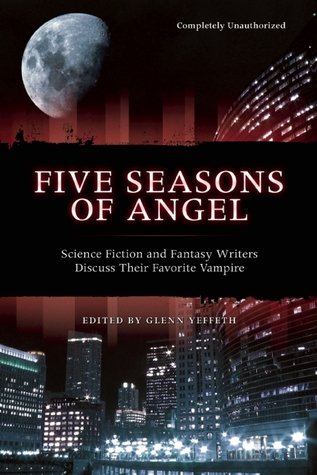 Five Seasons of Angel by Glenn Yeffeth