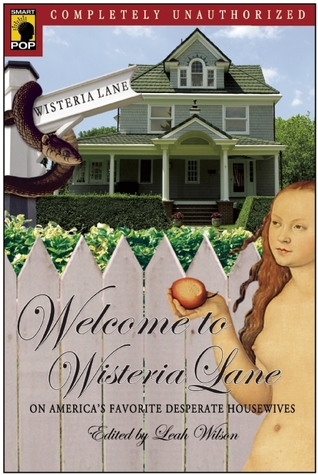 Welcome to Wisteria Lane by Leah Wilson