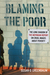 Blaming the Poor: The Long Shadow of the Moynihan Report on Cruel Images about Poverty