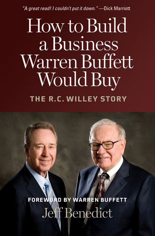 How to Build a Business Warren Buffett Would Buy by Jeff Benedict