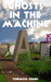 Ghosts in the Machine by Tobacco Jones