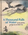 A Thousand Pails of Water