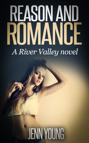 Reason and Romance (River Valley, #1)