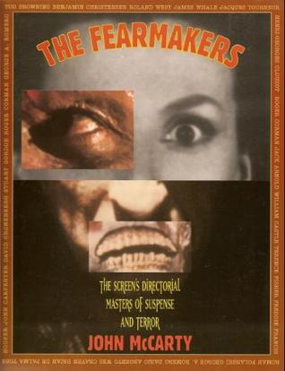 The Fearmakers by John McCarty