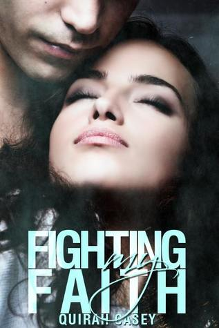 Fighting My Faith by Quirah Casey