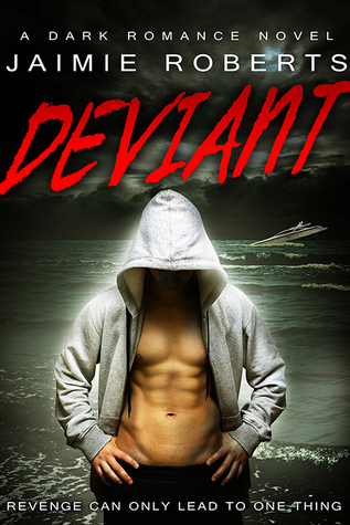 Free download Deviant by Jaimie Roberts, Jaimie Roberts PDF